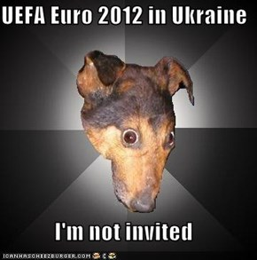 UEFA Euro 2012 in Ukraine  I'm not invited