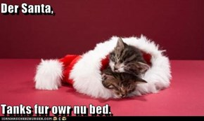 Der Santa,  Tanks fur owr nu bed.