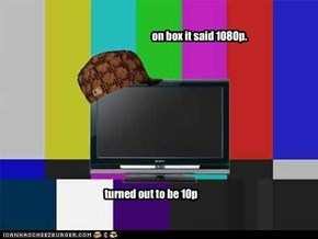 scumbag flat screen