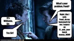 What's your problem, Pond?