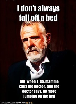 I don't always fall off a bed