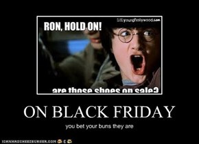 ON BLACK FRIDAY