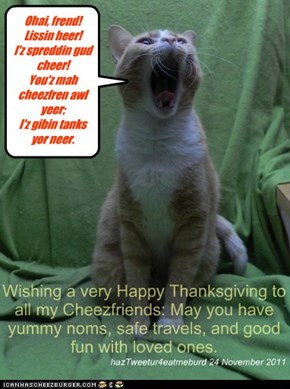 I give thanks for my Cheezfriends