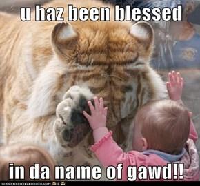 u haz been blessed    in da name of gawd!!