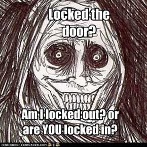 Locked the door?