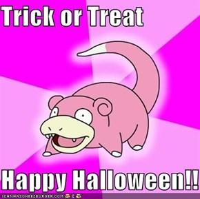 Trick or Treat  Happy Halloween!!