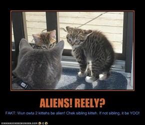 ALIENS! REELY?