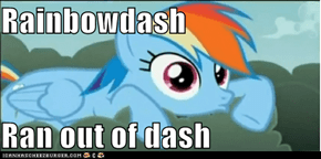 Rainbowdash   Ran out of dash