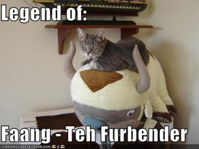 Legend of:  Faang - Teh Furbender