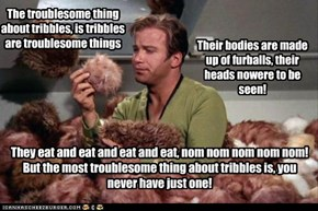 The Troublesome Thing about Tribbles