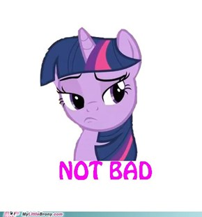 Ponified: Not Bad