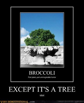 EXCEPT IT'S A TREE