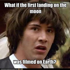 What if the first landing on the moon