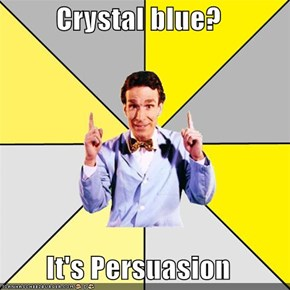 Crystal blue?  It's Persuasion