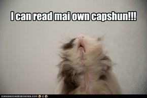 I can read mai own capshun!!!