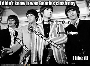 i didn't know it was Beatles clash day! i like it!