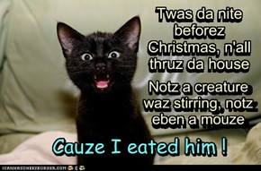 Cauze I eated him !