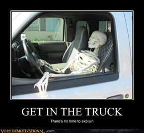GET IN THE TRUCK