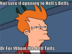 Not sure if opening to Hell's Bells  Or For Whom the Bell Tolls