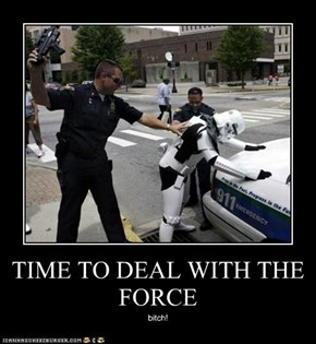 TIME TO DEAL WITH THE FORCE