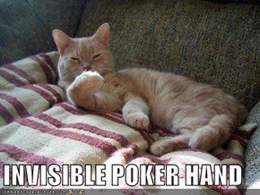 INVISIBLE POKER HAND