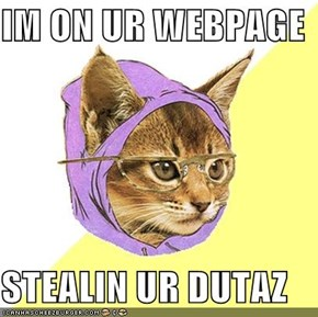 IM ON UR WEBPAGE  STEALIN UR DUTAZ