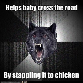 Insanity Wolf: Helping Baby