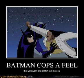 BATMAN COPS A FEEL