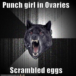 How Insanity Wolf Likes His Eggs in the Morning