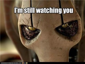 I'm still watching you