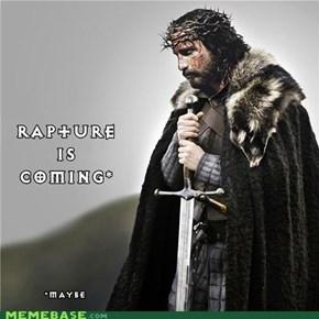 Winter... err Rapture is Coming!