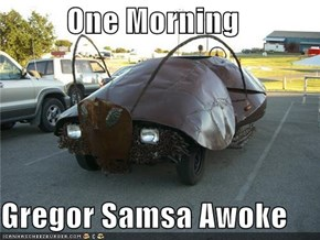 One Morning  Gregor Samsa Awoke