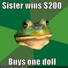 Sister wins $200  Buys one doll