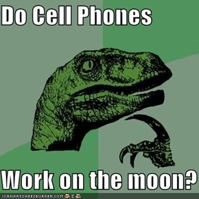 Do Cell Phones  Work on the moon?