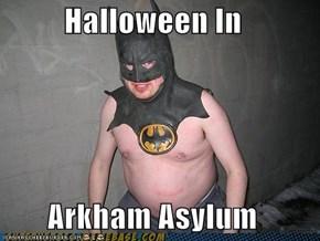 Halloween In  Arkham Asylum