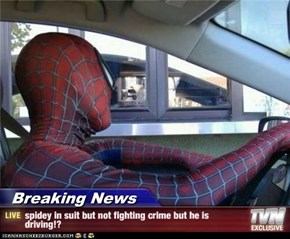 Breaking News - spidey in suit but not fighting crime but he is driving!?