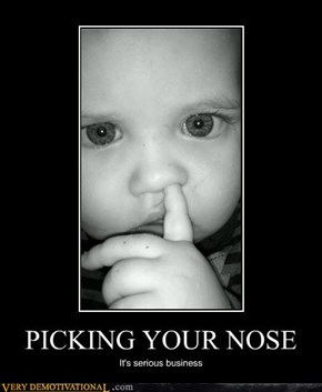 PICKING YOUR NOSE