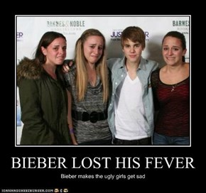 BIEBER LOST HIS FEVER