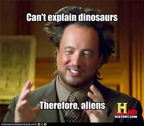 Cant Explain Dinosaurs