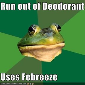 Run out of Deodorant   Uses Febreeze