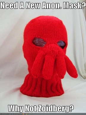 Need A New Anon. Mask?  Why Not Zoidberg?
