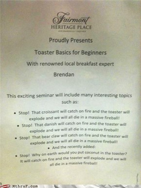 You Need a Degree to Run Those Toasters, Don't Laugh!