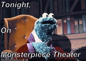 Tonight, On Monsterpiece Theater