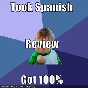 Took Spanish  Review Got 100%