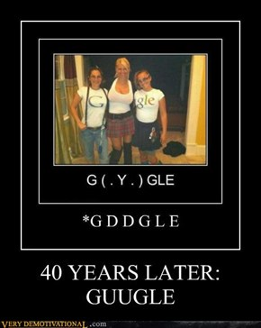 40 YEARS LATER: GUUGLE