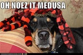 OH NOEZ IT MEDUSA