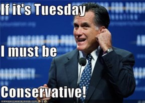 If it's Tuesday I must be Conservative!