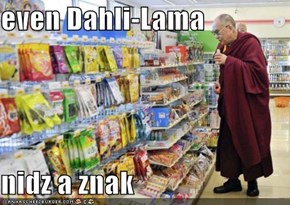 even Dahli-Lama  nidz a znak