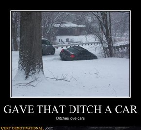 GAVE THAT DITCH A CAR