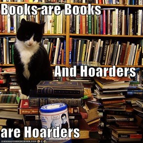 Books are Books And Hoarders are Hoarders